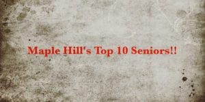 Maple Hill's Top 10 Seniors